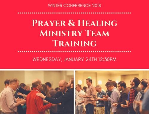 Prayer and Healing Ministry Team Training at Winter Conference 2018: A Time to Listen and Be Heard